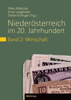 Niederösterreich im 20. Jahrhundert, Bd. 2: Wirtschaft (2008)
