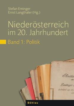 Niederösterreich im 20. Jahrhundert, Bd. 1: Politik (2008)