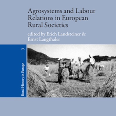 Agrosystems and Labour Relations in European Rural Societies, Middle Ages - Twentieth Century (2010)