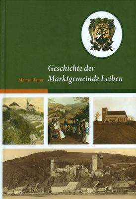 Geschichte der Marktgemeinde Leiben (2012)
